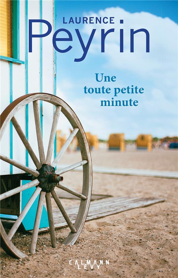 PEYRIN, LAURENCE - UNE TOUTE PETITE MINUTE