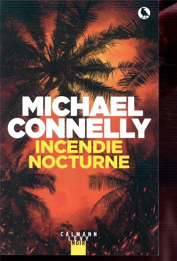INCENDIE NOCTURNE CONNELLY MICHAEL CALMANN-LEVY