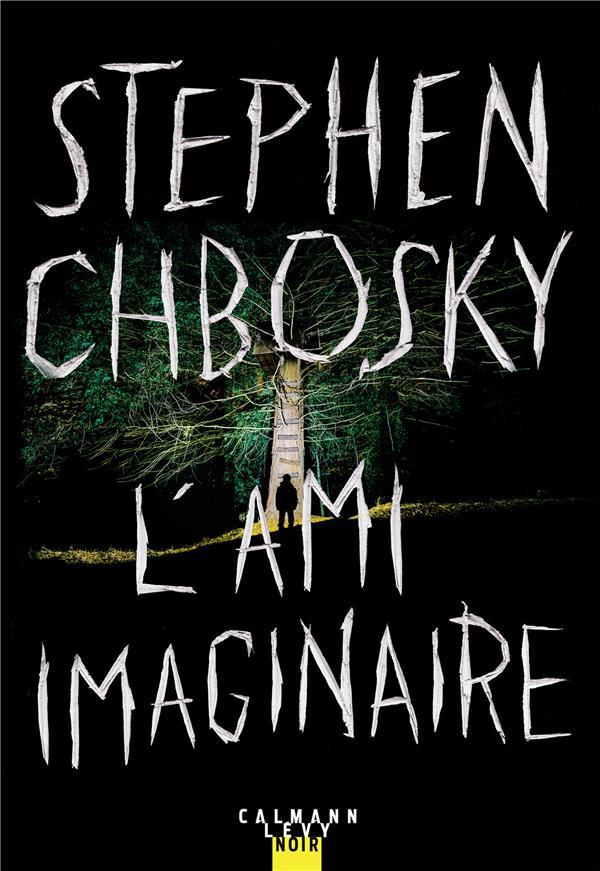 L'AMI IMAGINAIRE CHBOSKY STEPHEN CALMANN-LEVY