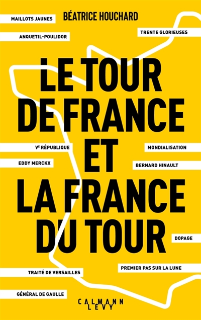LE TOUR DE FRANCE ET LA FRANCE DU TOUR  CALMANN-LEVY