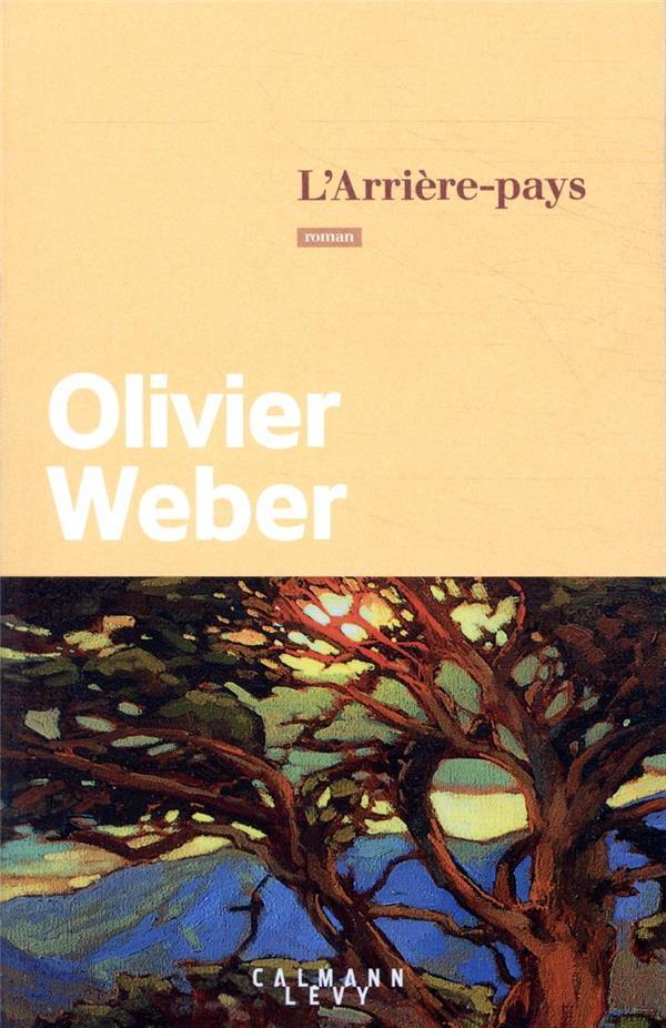 L'ARRIERE-PAYS WEBER OLIVIER CALMANN-LEVY