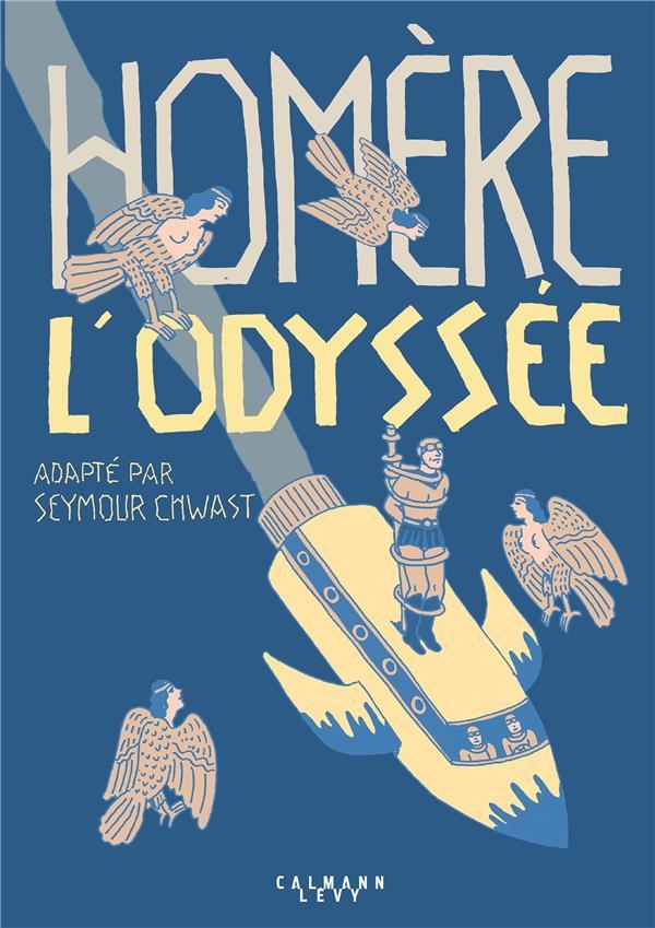 HOMERE - L'ODYSSEE CHWAST SEYMOUR CALMANN-LEVY