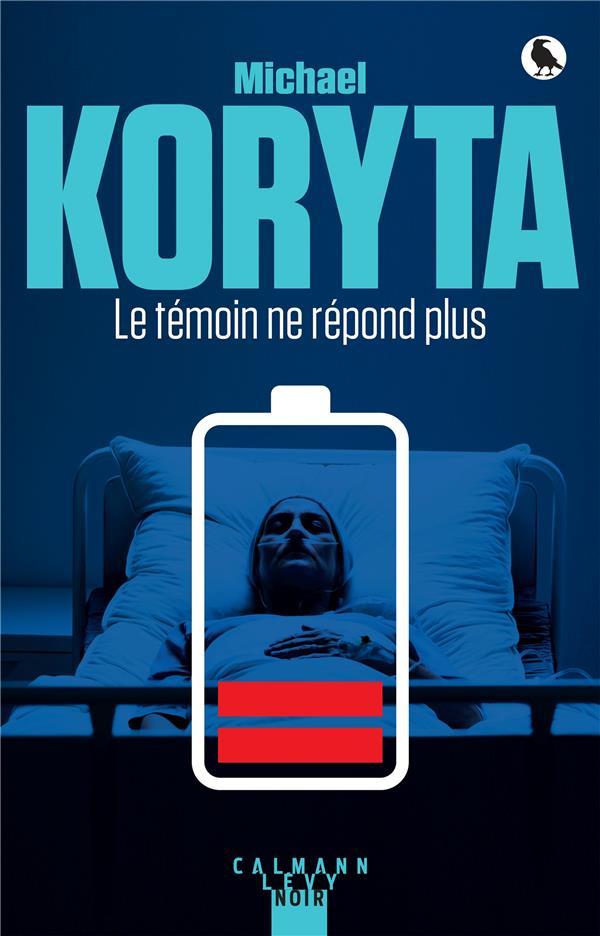 LE TEMOIN NE REPOND PLUS KORYTA MICHAEL CALMANN-LEVY