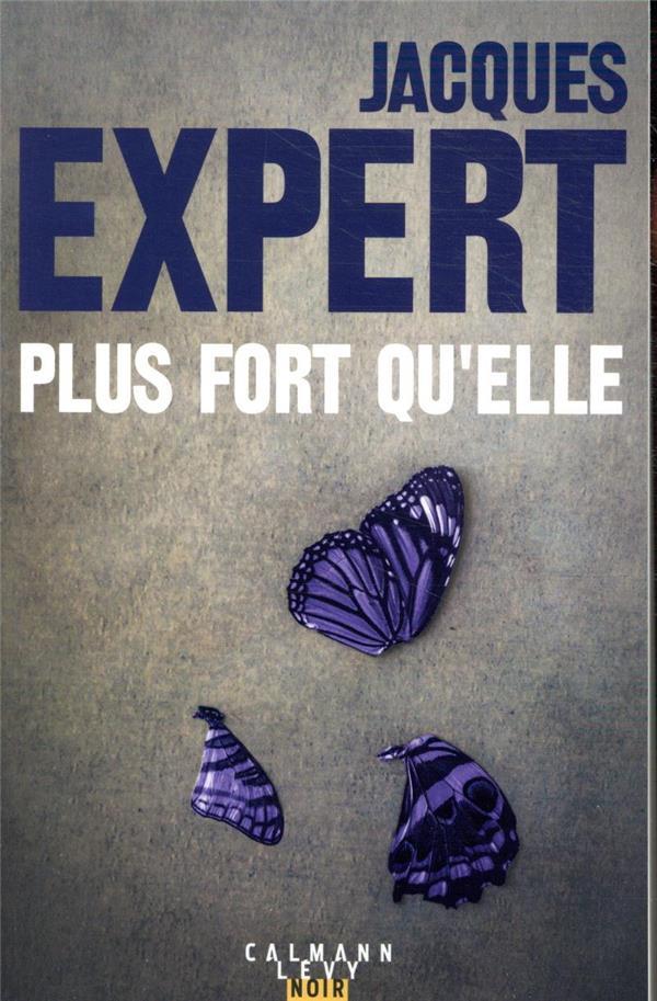 PLUS FORT QU'ELLE EXPERT JACQUES CALMANN-LEVY