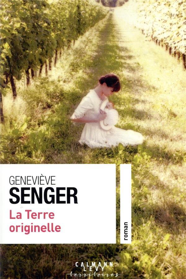 LA TERRE ORIGINELLE SENGER GENEVIEVE CALMANN-LEVY