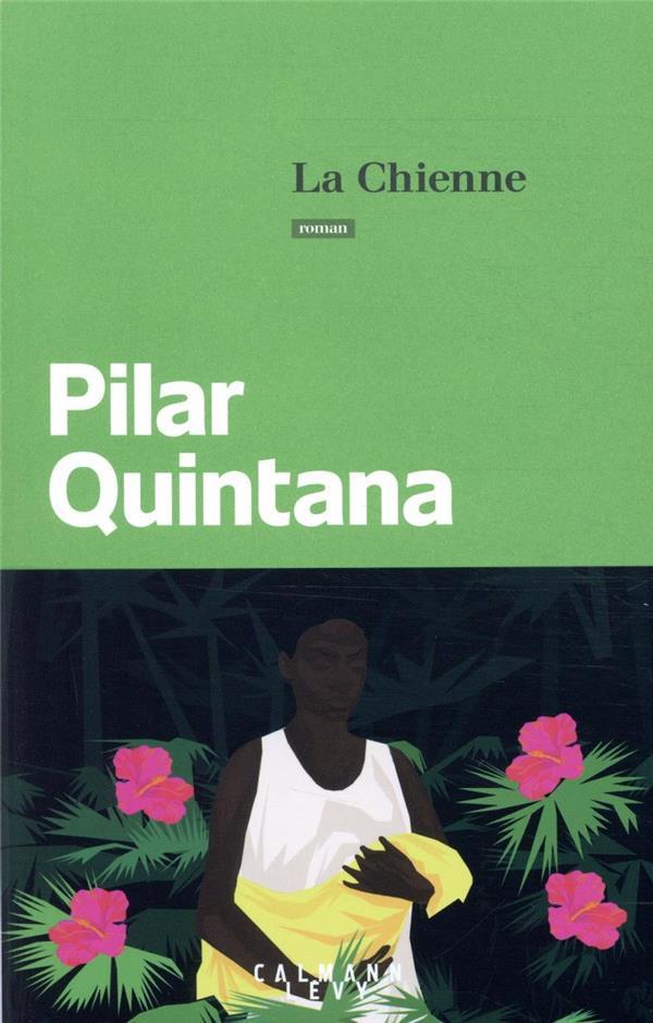 LA CHIENNE QUINTANA, PILAR CALMANN-LEVY