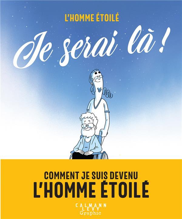 JE SERAI LA ! L-HOMME ETOILE CALMANN-LEVY