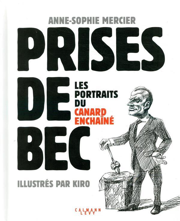 PRISES DE BEC  -  LES PORTRAITS DU CANARD ENCHAINE