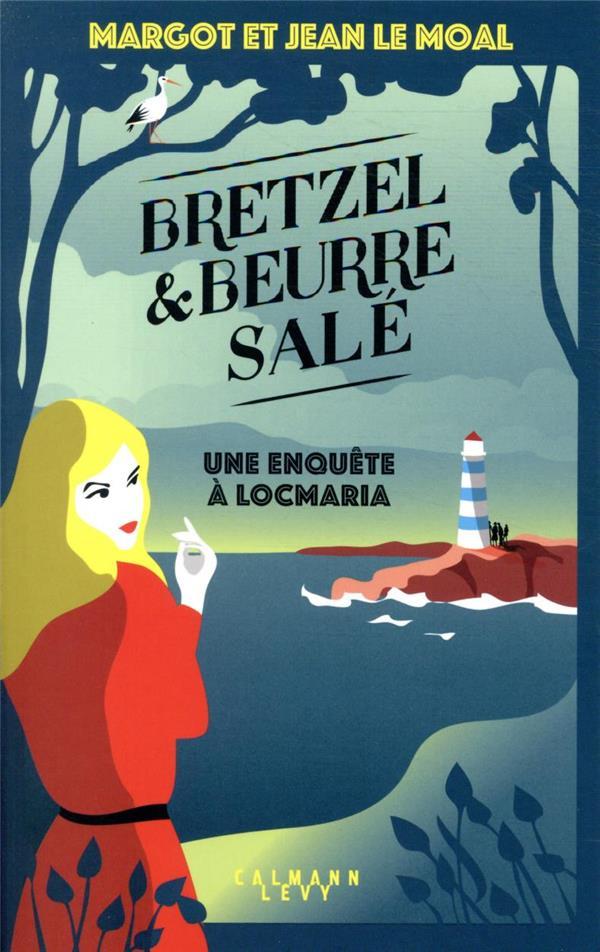 BRETZEL ET BEURRE SALE T.1 LE MOAL CALMANN-LEVY