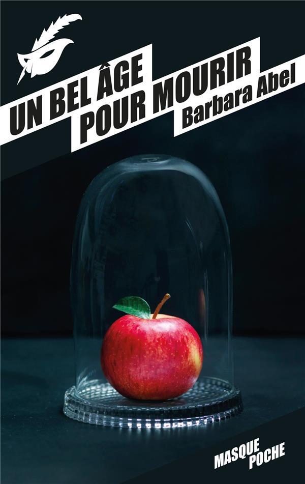 Abel Barbara - UN BEL AGE POUR MOURIR