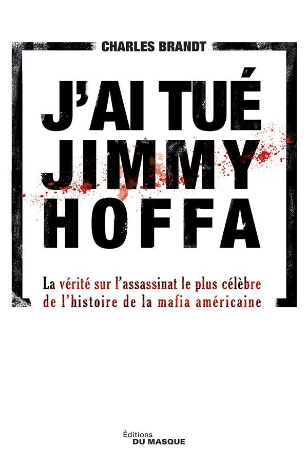 BRANDT CHARLES - J'AI TUE JIMMY HOFFA
