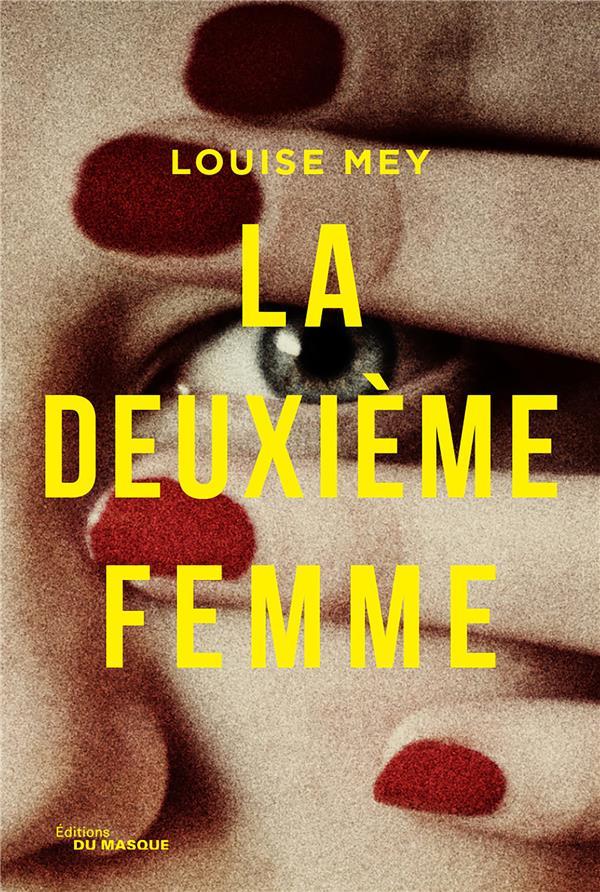 LA DEUXIEME FEMME MEY LOUISE EDITIONS DU MASQUE