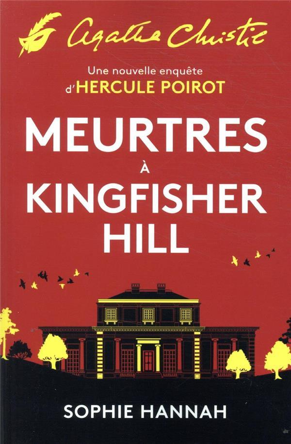 MEURTRES A KINGFISHER HILL  -  UNE NOUVELLE ENQUETE D'HERCULE POIROT HANNAH, SOPHIE EDITIONS DU MASQUE