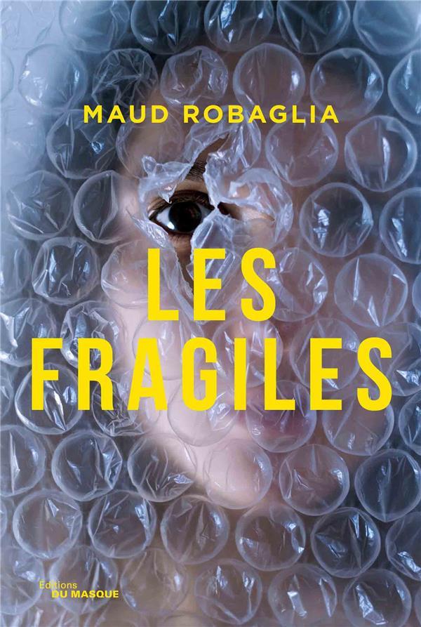 LES FRAGILES ROBAGLIA, MAUD EDITIONS DU MASQUE