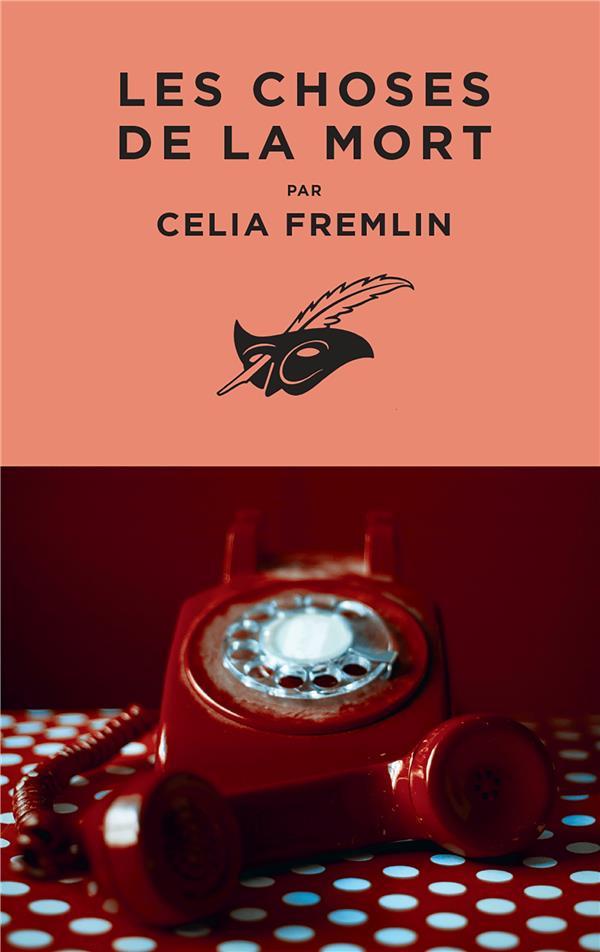 LES CHOSES DE LA MORT FREMLIN, CELIA EDITIONS DU MASQUE