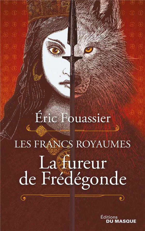 LA FUREUR DE FREDEGONDE FOUASSIER, ERIC EDITIONS DU MASQUE
