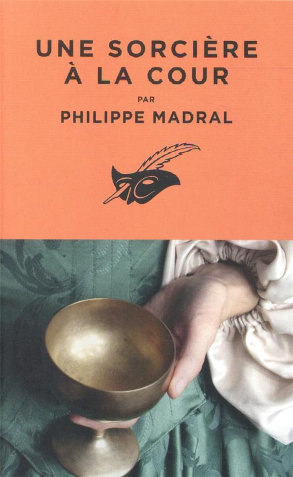 UNE SORCIERE A LA COUR MADRAL, PHILIPPE EDITIONS DU MASQUE