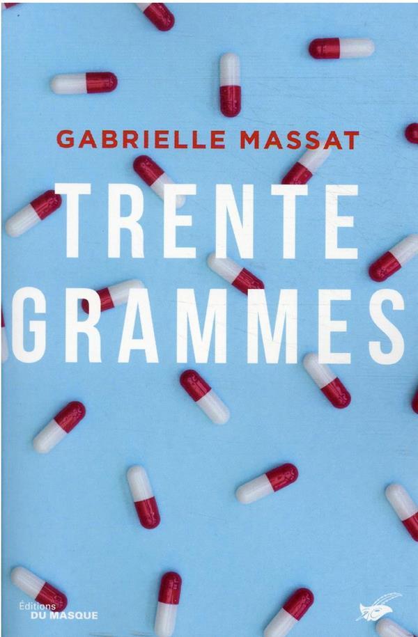 TRENTE GRAMMES MASSAT, GABRIELLE EDITIONS DU MASQUE