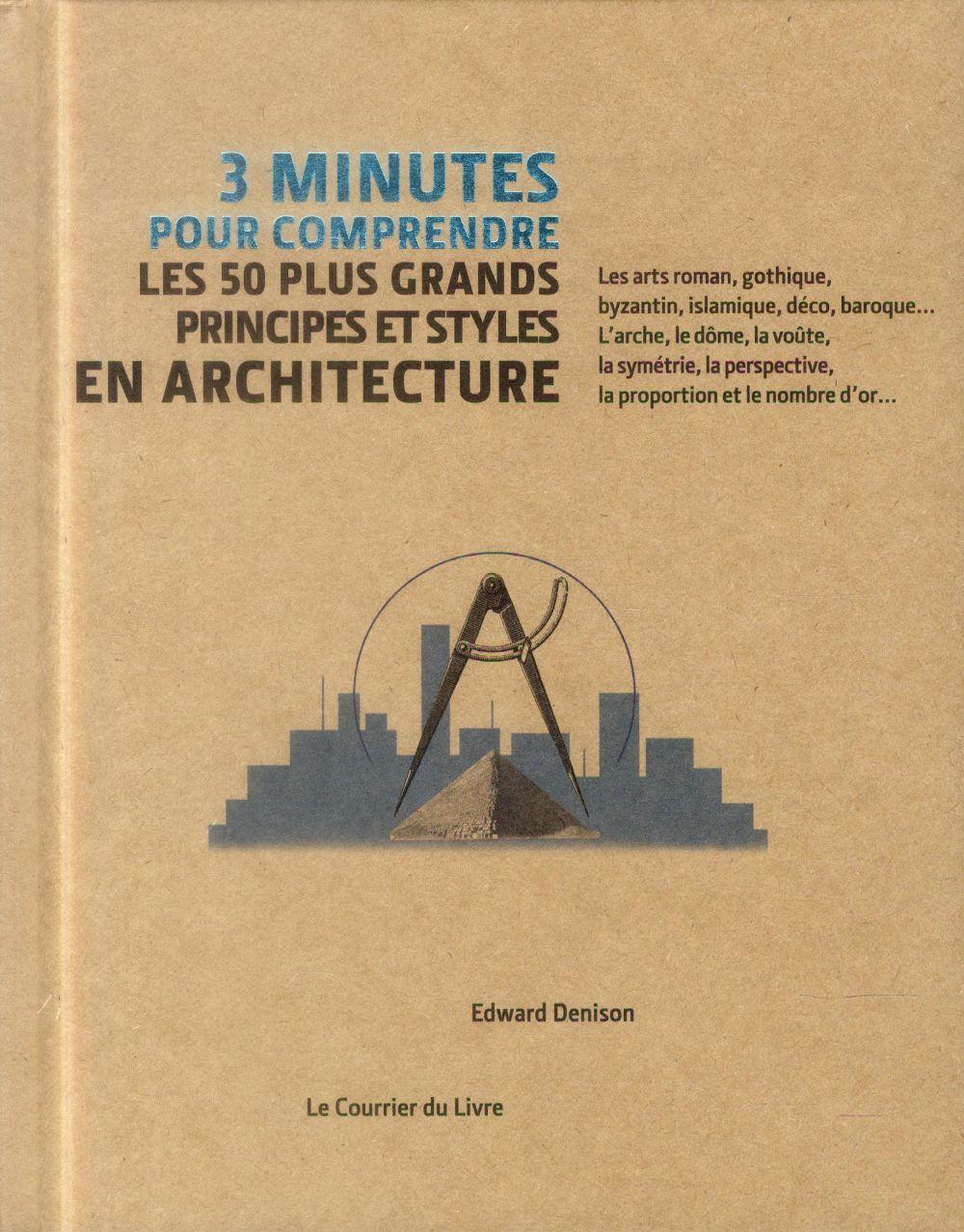 3 MINUTES POUR COMPRENDRE LES 50 PLUS GRANDS PRINCIPES ET STYLES EN ARCHITECTURE NON RENSEIGNÉ Courrier du livre