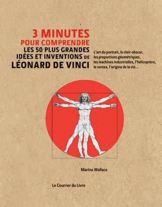 3 MINUTES POUR COMPRENDRE LES 50 PLUS GRANDES IDEES ET INVENTIONS DE LEONARD DE VINCI WALLACE MARINA Courrier du livre