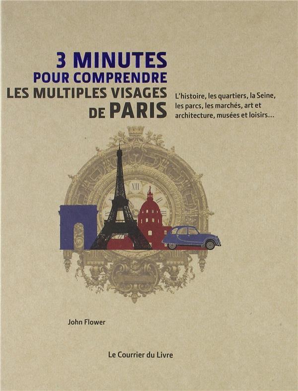 LES MULTIPLES VISAGES DE PARIS 3 MINUTES DE COMPRENDRE NON RENSEIGNÉ COURRIER LIVRE
