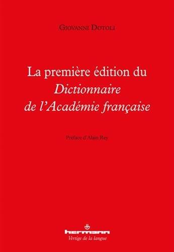 LA PREMIERE EDITION DU DICTIONNAIRE DE L'ACADEMIE FRANCAISE