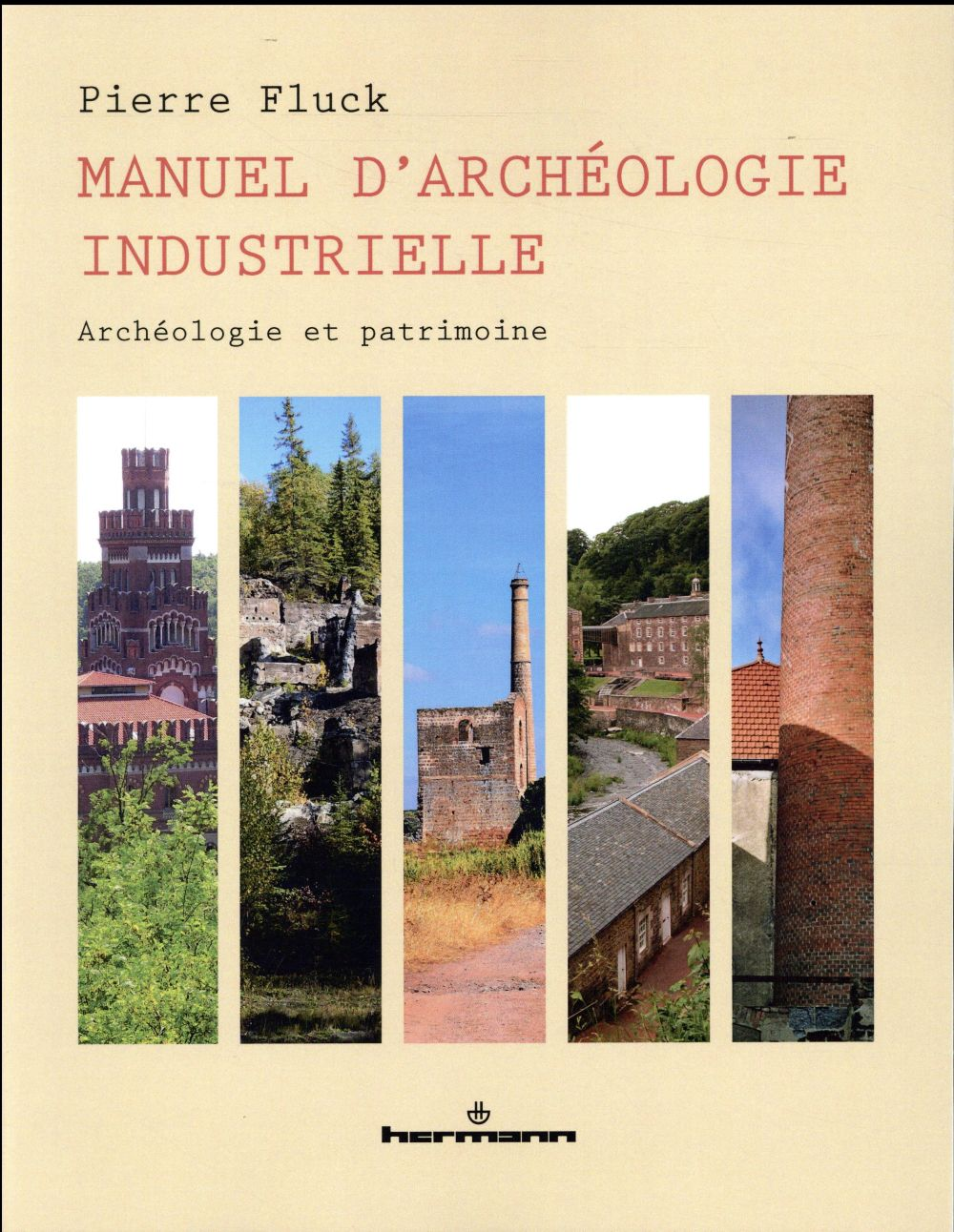MANUEL D-ARCHEOLOGIE INDUSTRIE FLUCK PIERRE HERMANN