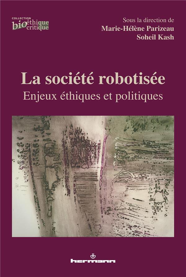 LA SOCIETE ROBOTISEE - ENJEUX ETHIQUES ET POLITIQUES