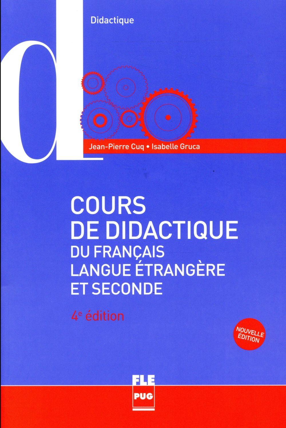 COURS DE DIDACTIQUE DU FRANCAIS LANGUE ETRANGERE ET SECONDE - 4E EDITION