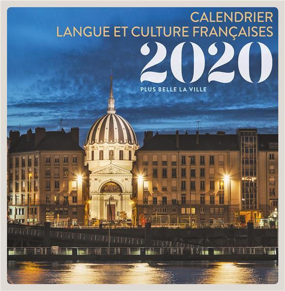 CALENDRIER LANGUE ET CULTURE FRANCAISES  -  PLUS BELLE LA VILLE (EDITION 2020)