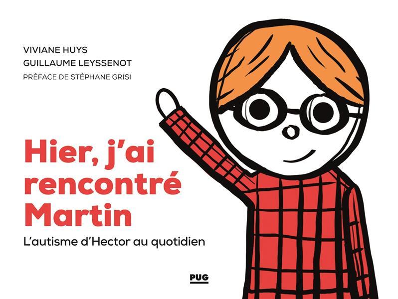 HIER, J'AI RENCONTRE MARTIN  -  L'AUTISME D'HECTOR AU QUOTIDIEN
