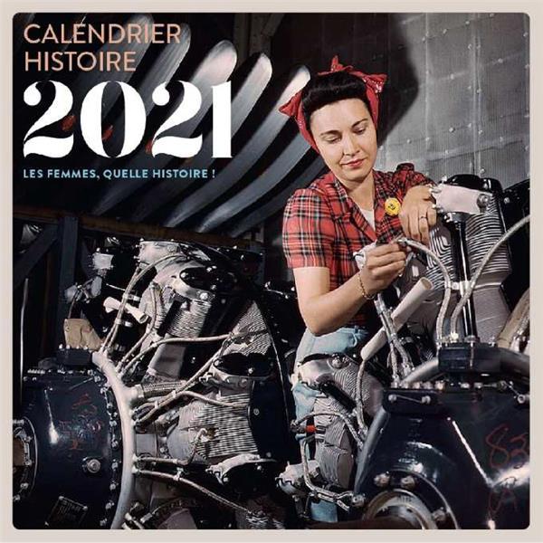 CALENDRIER HISTOIRE  -  LES FEMMES, QUELLE HISTOIRE ! (EDITION 2021) FERRIES/TURC/LORIN PU GRENOBLE