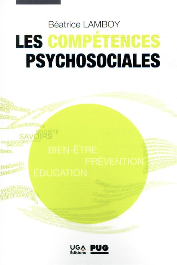 LES COMPETENCES PSYCHOSOCIALES  -  BIEN-ETRE, PREVENTION, EDUCATION
