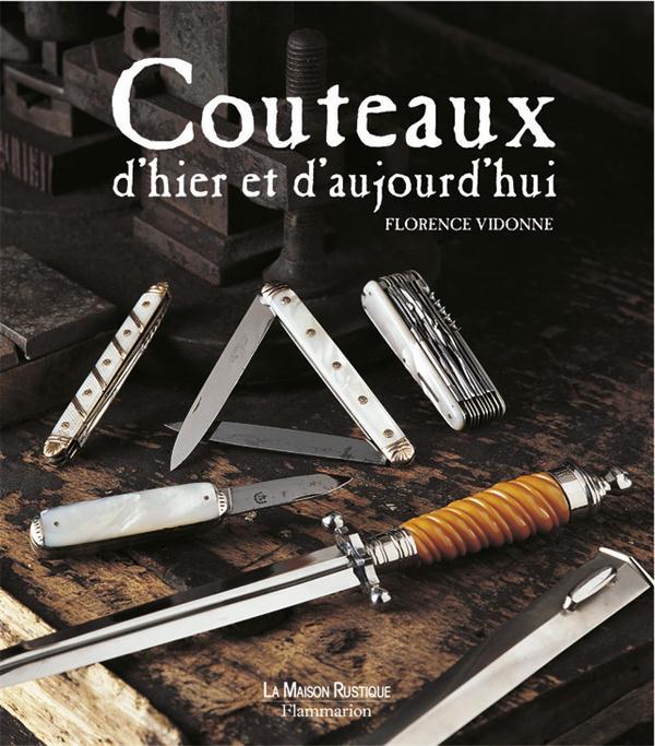 COUTEAUX D'HIER ET D'AUJOURD'HUI VIDONNE/FELIX FLAMMARION