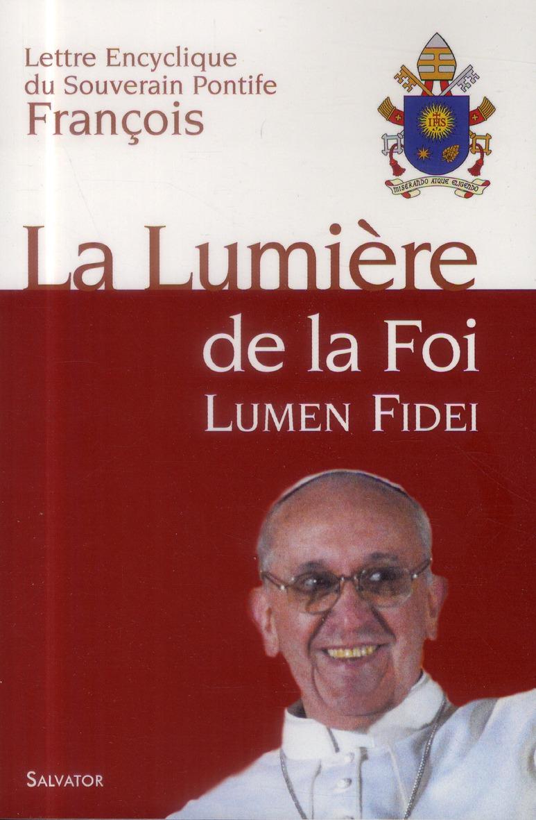 LUMIERE DE LA FOI, LUMEN FIDEI, ENCYCLIQUE