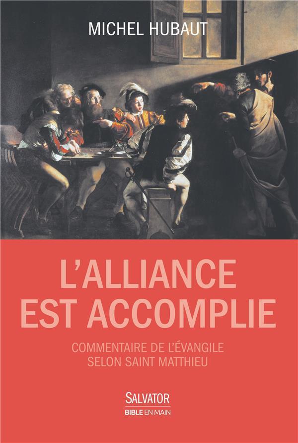 L'ALLIANCE EST ACCOMPLIE. COMMENTAIRE DE L'EVANGILE SELON SAINT MATTHIEU