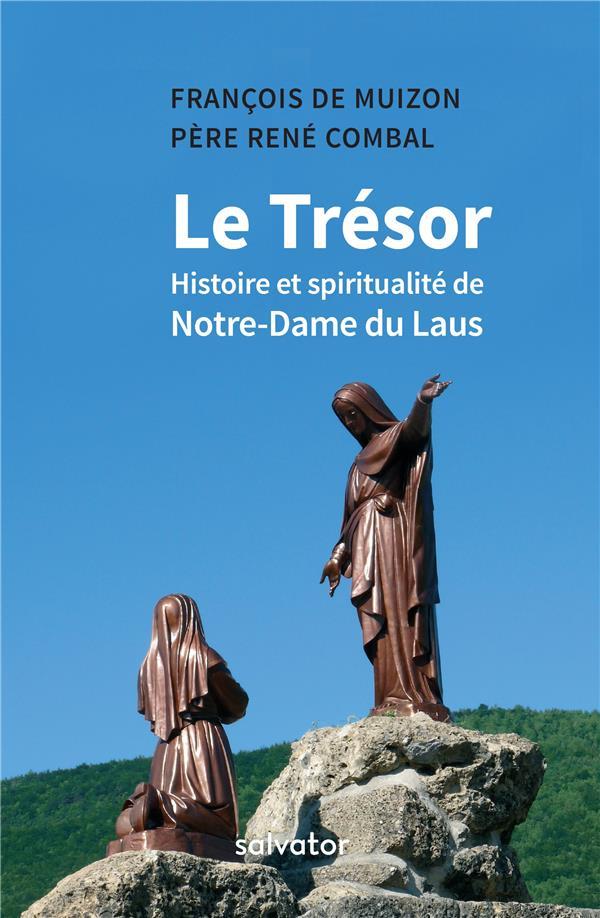 LE TRESOR. HISTOIRE ET SPIRITUALITE DE NOTRE-DAME DU LAUS