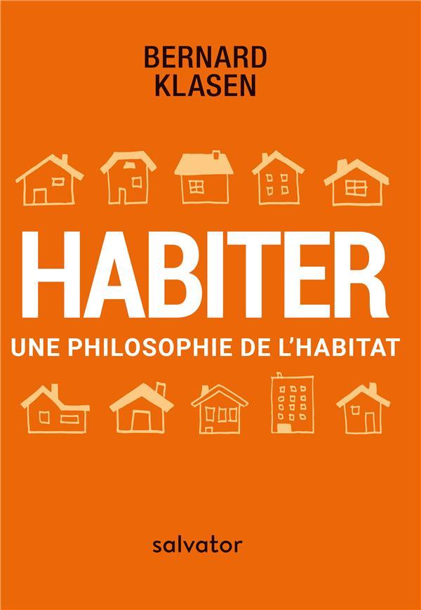 HABITER. UNE PHILOSOPHIE DE L'HABITAT