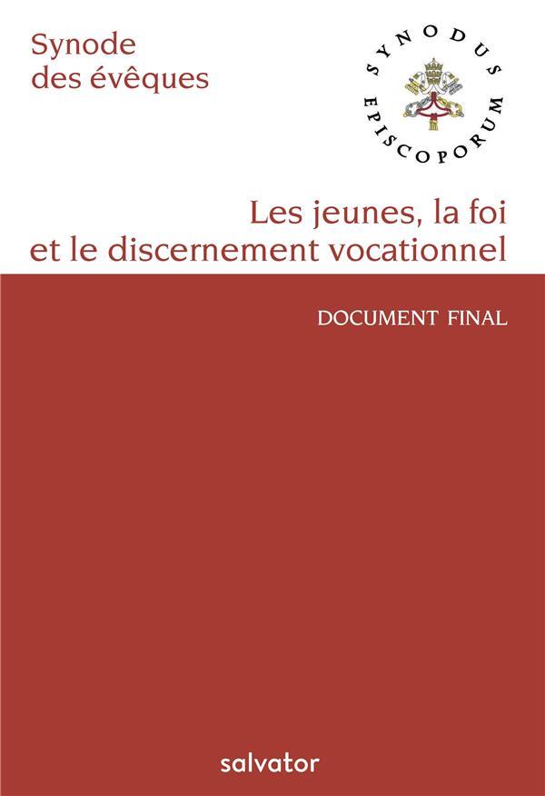 LES JEUNES, LA FOI ET LE DISCERNEMENT VOCATIONNEL - DOCUMENT FINAL DU SYNODE