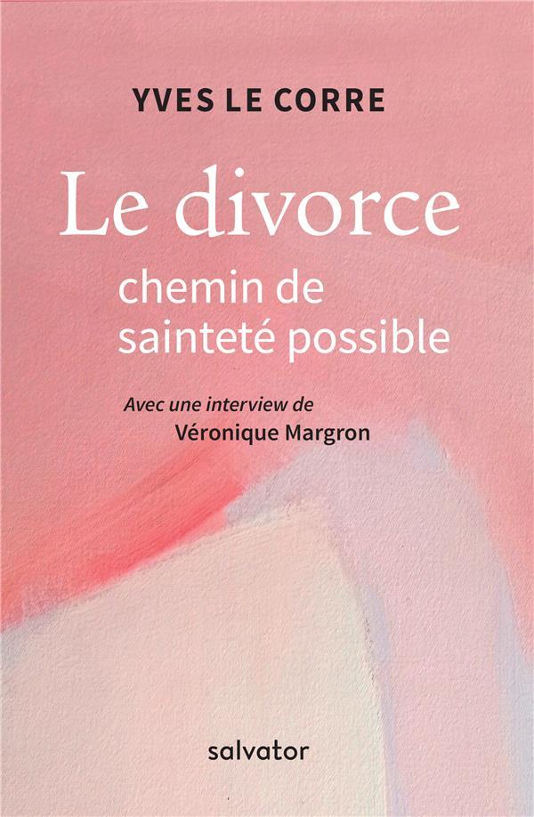 LE DIVORCE CHEMIN DE SAINTETE POSSIBLE