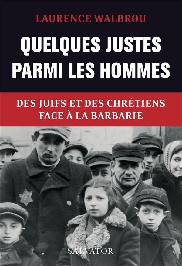 QUELQUES JUSTES PARMI LES HOMMES