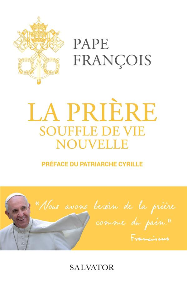 LA PRIERE, SOUFFLE DE VIE NOUVELLE