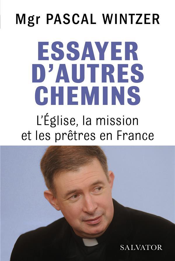 ESSAYER D'AUTRES CHEMINS  -  L'EGLISE ET LES PRETRES EN FRANCE
