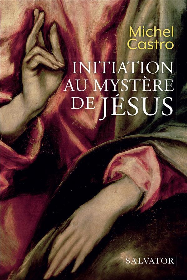 INITIATION AU MYSTERE DE JESUS