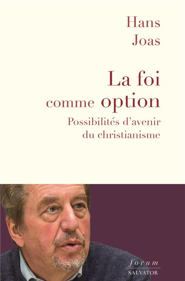 LA FOI COMME OPTION  -  POSSIBILITES D'AVENIR DU CHRISTIANISME