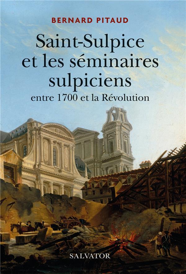 SAINT-SULPICE ET LES SEMINAIRES SULPICIENS ENTRE 1700 ET LA REVOLUTION