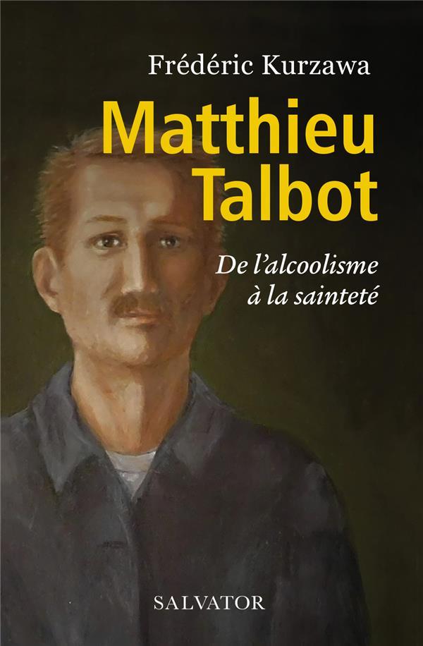 MATTHIEU TALBOT, SON COMBAT CONTRE L'ALCOOLISME