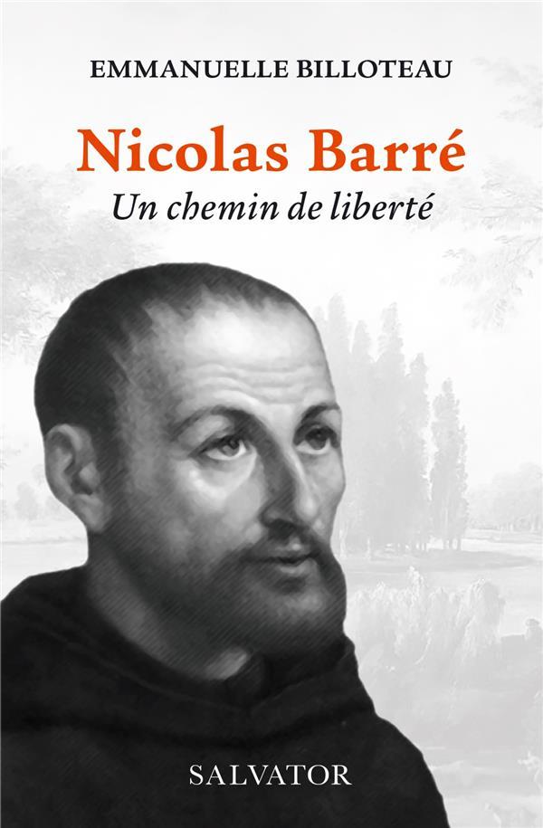 NICOLAS BARRE, UN CHEMIN DE LIBERTE