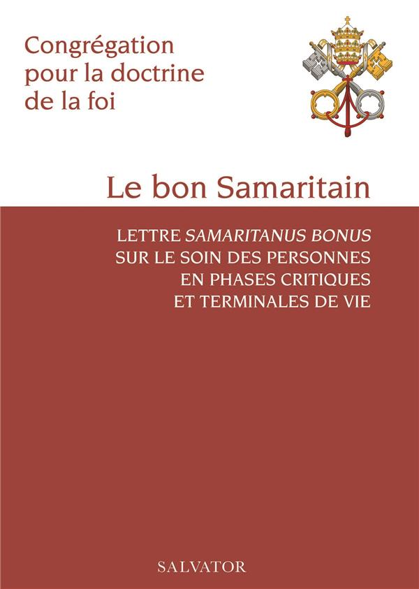 LE BON SAMARITAIN - LETTRE SAMARITANUS BONUS SUR LE SOIN DES PERSONNES EN PHASES CRITIQUES ET TERMIN