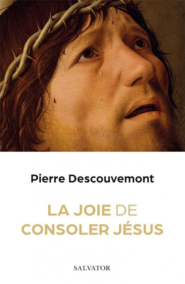 LA JOIE DE CONSOLER JESUS